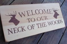 Welcome to our Neck of the Woods - Rustic sign