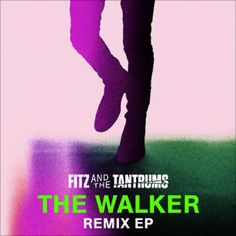 The Walker Remix - EP by Fitz & The Tantrums