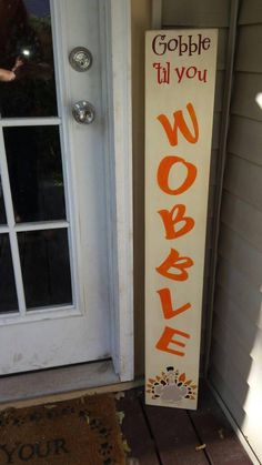 Gobble Til You Wobble Porch Sign Reversible Vertical Sign | Etsy