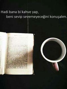 hadi bana bi kahve yap...