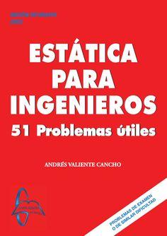 ESTÁTICA PARA INGENIEROS 51 Problemas Útiles Autor: Andrés Valiente Cancho  Editorial: García Maroto Editores ISBN: 9788493778019 ISBN ebook: 9788492976690 Páginas: 210 Grado: en Ingeniería Civil Área: Ciencias y Salud Sección: Física  http://www.ingebook.com/ib/NPcd/IB_BooksVis?cod_primaria=1000187&codigo_libro=149