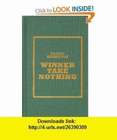 Winner Take Nothing (9780891906643) Ernest Hemingway , ISBN-10: 0891906649  , ISBN-13: 978-0891906643 ,  , tutorials , pdf , ebook , torrent , downloads , rapidshare , filesonic , hotfile , megaupload , fileserve