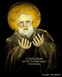 """February 12th Saint Buonfiglio Monaldo.  He was one of seven Florentines who had joined the Confraternity of the Blessed Virgin (the Laudesi)The """"Seven Holy Founders"""" of the Servites were canonized in 1887 by Pope Leo XIII. His feastday is Feb. 12."""