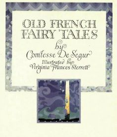 """Fashion Inspired by Art: Virginia Frances Sterrett's Illustration for """"Old French Fairy Tales"""""""