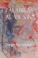 Palabras al viento, an ebook by Diego Fortunato at Smashwords