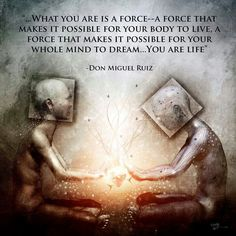 Quantum Physics - What you are is a force - a force that makes it possible for your body to live, a force that makes it possible for your whole mind to DREAM . you are Life. Don Miguel Ruiz Cameron Gray, Little Buddha, Numerology Chart, Numerology Numbers, Spiritus, Deepak Chopra, Life Quotes Love, Quote Life, Nice Quotes