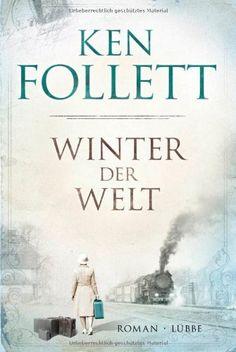 Winter der Welt: Die Jahrhundert-Saga. Roman (Jahrhundert-Trilogie, Band 2) von Ken Follett