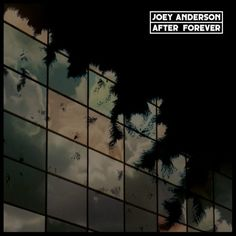 Joey Anderson - After Forever (full official album stream)