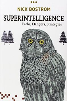 Superintelligence: Paths, Dangers, Strategies by Nick Bostrom  best for Artificial intelligence