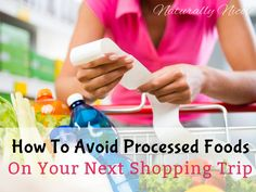 How To Avoid Processed Foods On Your Next Shopping Trip | Naturally Nicole