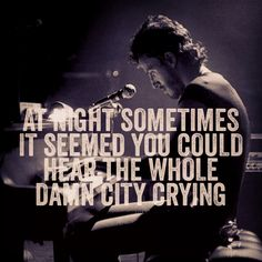 Backstreets - Bruce Springsteen. one of my all time favorite lyrics!