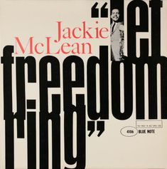 Let Freedom Ring by Jackie McLean. Cover design by Reid Miles. Lp Cover, Vinyl Cover, Cover Art, Jackie Mclean, Blue Note Jazz, Francis Wolff, Vinyl Lp, Vinyl Records, Pochette Album