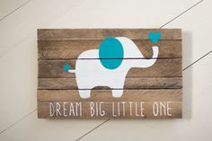 Elephant, Dream Big Little One, Pallet Sign, Nursery Wood Sign, Reclaimed Wood sign by NineTwelveDesigns on Etsy Pallet Projects Signs, Pallet Crafts, Pallet Signs, Vinyl Projects, Nursery Wood Sign, Nursery Signs, Nursery Decor, Reclaimed Wood Signs, Barn Wood Signs