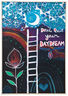 Don't Quit Your Daydream | Alena Hennessy | UncommonGoods