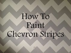 Diy~ for my living room wall! Life As Always: Live & Learn -- How To Paint Chevron Stripes