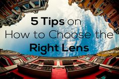 5 Tips on How to Choose the Right Lens - Photodoto