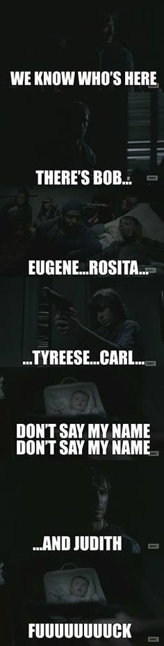 It really scared me when he said Judith!