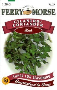 Ferry-Morse 1270 Cilantro Herb Seeds (1.2 Gram Packet) by Ferry-Morse. $4.80. These seeds are an heirloom variety; guaranteed to grow. Plant 1/4-inch deep and 6-inch plant spacing. Includes one, 1.2-gram packet. This Ferry-Morse seed packet contains cilantro which blooms annually. 7-10 days to germination. From the Manufacturer                Annual Herb. The plant is Cilantro while the seeds are Coriander. The leaves have a distinctive flavor and are used as a g...