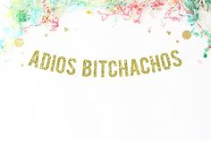 Adios Bitchachos Gold Glitter Banner | taco bar | going away party | moving party | fiesta party | funny party sign | cinco de mayo | taco party |