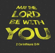 May The Lord Be With You 2 Corinthians by QuiverandArrows Bible Verse Wall Art, Scripture Art, Bible Verses, Star Bible Verse, Bible Quotes, Star Wars Classroom, Vbs Themes, Jesus Lives, Jesus Christ