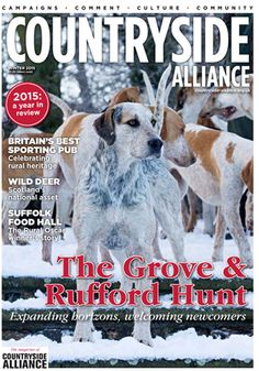 Countryside Alliance Magazine Cover Winter 2015. Sign up for the Countryside Alliance Membership and receive a free subscription to our quarterly Countryside Alliance magazine to keep you updated on our work: http://www.countryside-alliance.org/membership/join/