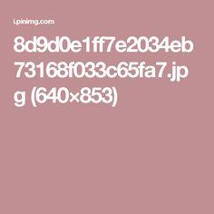 8d9d0e1ff7e2034eb73168f033c65fa7.jpg (640×853)