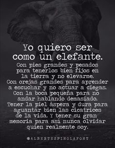 I want be a elephant! Gods Love Quotes, Real Life Quotes, True Quotes, Best Quotes, Words Can Hurt, More Than Words, Spanish Quotes, Inspirational Thoughts, Amazing Quotes