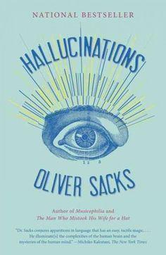 Oliver Sacks, Exploring How Hallucinations Happen