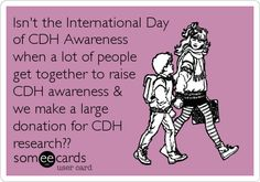 Isn't the International Day of CDH Awareness when a lot of people get together to raise CDH awareness & we make a large donation for CDH research?? #CDH #SavetheCHERBS