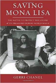 Saving Mona Lisa: The Battle to Protect the Louvre and its Treasures during World War II, Reviewed May 2015