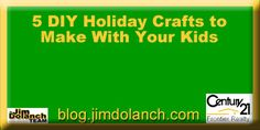 Looking for something fun to do with your kids during this holiday season? Try one of these fun DIY crafts! --> http://blog.jimdolanch.com/5-diy-holiday-crafts-to-make-with-your-kids/ #Pittsburgh #DIY #realestate