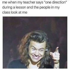 TRUE AND THEN EVERYONE IN THE WHOLE DAMN CLASS,EVEN THE TEACHER, JUST STARTS TO TALK ABOUT 1D LMAO ITS HAPPENED