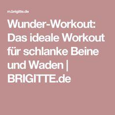 Wunder-Workout: Das ideale Workout für schlanke Beine und Waden | BRIGITTE.de