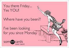 Friday feeling.