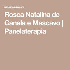 Rosca Natalina de Canela e Mascavo      Panelaterapia