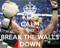 Chris Jericho-- Break the walls doooooown!