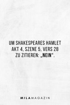 """51 cheeky sayings that make everyone look 51 freche Sprüche, die jeden blass aussehen lassen! To quote Shakespeare's Hamlet Act Scene Verse """"No"""". Shakespeare, 9gag Funny, Funny Jokes, Mean Humor, Words Quotes, Sayings, Nursing Memes, Insurance Quotes, Retro Humor"""