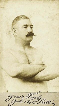 "Victorian super stud John L. Sullivan aka ""The Boston Strong Boy"". Irish-American boxer first recognized as the first heavyweight champion of gloved boxing : holding the title from Feb 1882 to 1892"