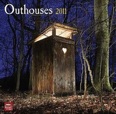 I don't care how cute you try to make it...OUTHOUSES are horrible
