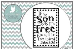 If the Son Sets You Free John 8:36 SVG DXF EPS AI JPG PNG By Lyrical Letters Design