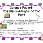 Science Packet: Fossils- Evidence of the past   This is an excellent resource to supplement your teaching of:  -identifying fossils as evidence of ...