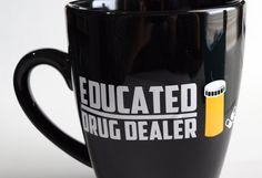 Educated Drug Dealer Porcelain Coffee Mug Great by BKMVinylDesign