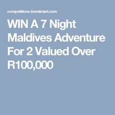 WIN A 7 Night Maldives Adventure For 2 Valued Over R100,000 Holiday Destinations, Maldives, Competition, Thankful, Adventure, Night, Holidays, Projects, The Maldives