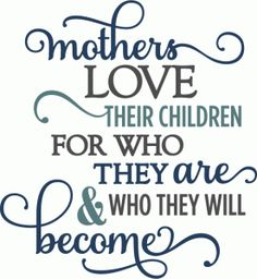 Silhouette Online Store - View Design #59092: mothers love children who they are - layered phrase