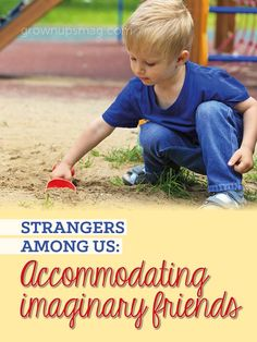 Strangers Among Us: Accommodating Imaginary Friends | Grown Ups Magazine - Do imaginary beings live in your house? Embrace them.