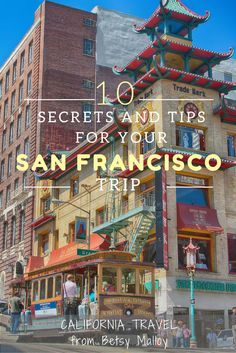 San Francisco Travel - 10 Top Tips: What a smart traveler like you needs to know to have a fun San Francisco vacation