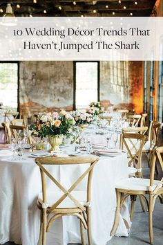 10 Wedding Decor Trends That Haven T Jumped The Shark