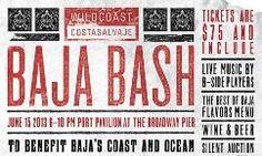 San Diego 2nd Annual Baja Bash When: June 15