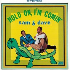 """""""Hold On, I'm Comin'"""" (1966, Stax) by Sam And Dave.  Their first LP."""