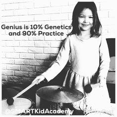 Genius is 10% genetics and 90 % practice. For more parenting tips visit smartkidacademy.com